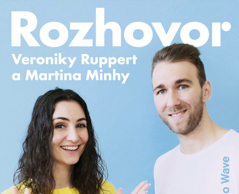 Rozhovor Veroniky Ruppert a Martina Minhy podcast