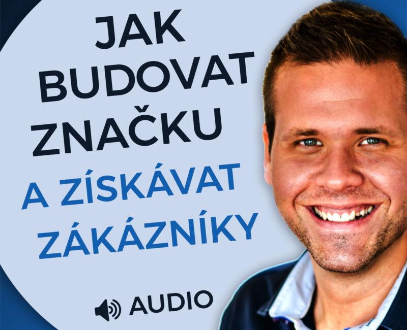 Jak budovat značku a získávat zákazníky? podcast