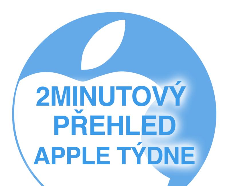 2minutový přehled Apple týdne podcast