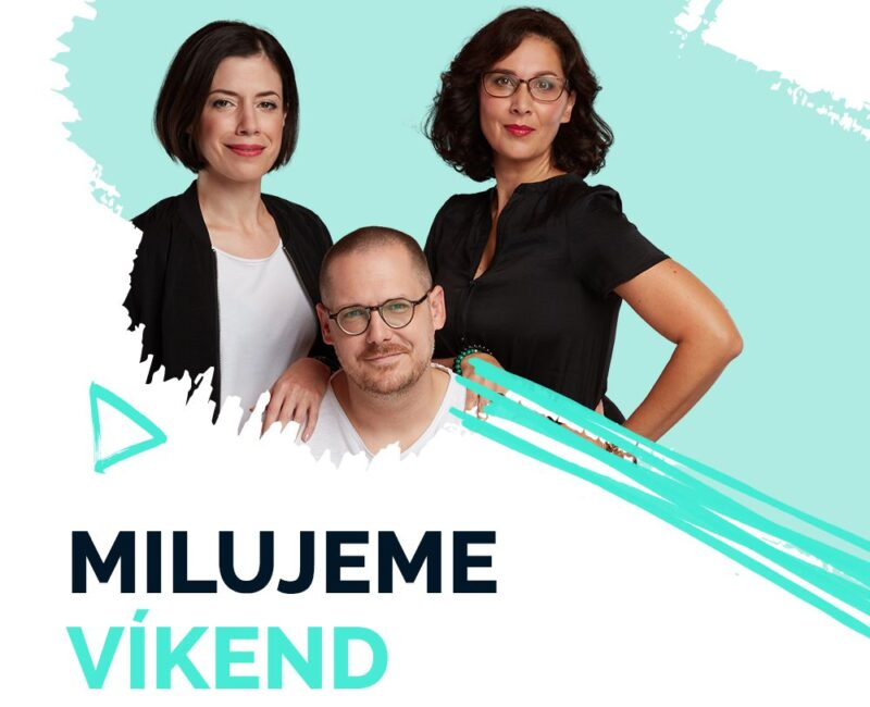 Milujeme víkend - Majo, Miša a Adriana