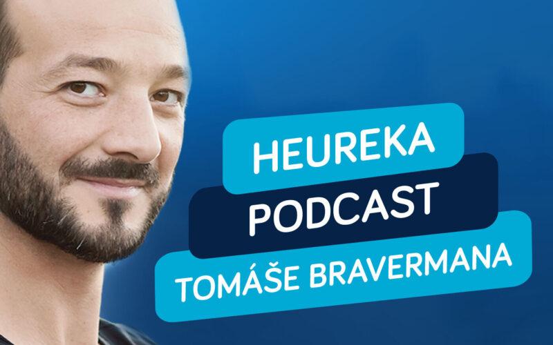 Heureka podcast Tomáše Bravermana