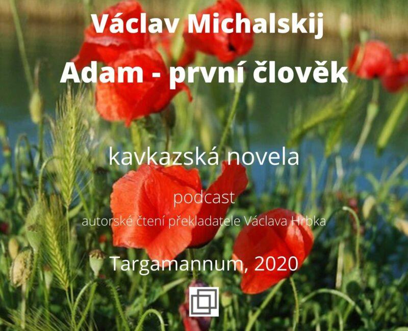 Václav Michalskij – Adam – první člověk